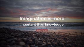 33042-Albert-Einstein-Quote-Imagination-is-more-important-than-knowledge.jpg