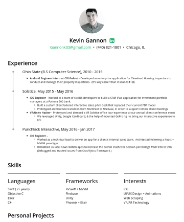 Kevin Gannon's resume - Kevin Gannon Gannonk03@gmail.com • Chicago, IL Experience iOS Engineer at BMW,Lead iOS Engineer for Journey Management. Architected and developed c...