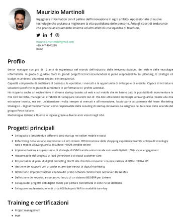 Resume Samples - Diploma - Roll of honor (Top 5%) Altre informazioni Lingue : Madre lingua italiano. Conoscenza fluente dell'inglese (ho vissuto negli USA tra il 1995 e ilConoscenza scolastica del francese e dello spagnolo. IT : conoscenza approfondita dei protocolli di networking, dei protocolli wireless e del VoIP. Linguaggi di programmazione quali Java, C...