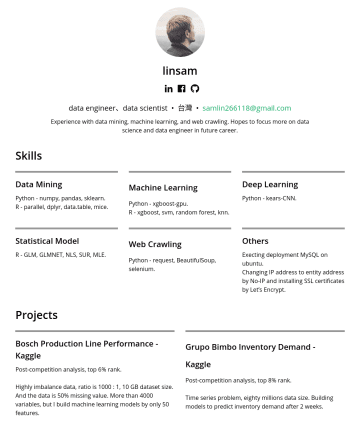 data engineer、data scientist Resume Samples - on data science and data engineer in future career. Skills Data Mining Python - numpy, pandas, sklearn, multiprocessing, joblib. R - parallel, dplyr, data.table, mice. Machine Learning Python - xgboost-gpu. R - xgboost, svm, random forest, knn. Deep Learning Python - kears-CNN. Statistical Model R - GLM, GLMNET, NLS, SUR, MLE. Web Crawling...