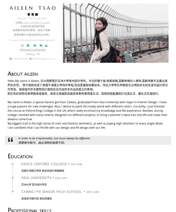 "家飾設計師 Resume Samples - ve never let the hard lesson harden my heart. "" FREELANCE DESIGNER Taichung,TW  a@gmail.com A bout Aileen Hello ,My name is Aileen, 在台灣畢業於亞洲大學室內設計學系,外向的雙子座,熱愛挑戰..."