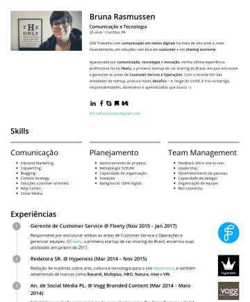 Bruna Rasmussen's CakeResume - Bruna Rasmussen Comunicação e Tecnologia 27 anos • Curitiba, PR Olá! Trabalho com comunicação em meios digitais há mais de oito anos e, mais recent...