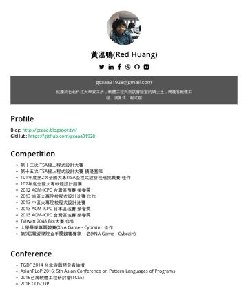 黃泓鳴's CakeResume - 黃泓鳴(Red Huang) g caaa31928@gmail.com 就讀於台北科技大學資工所,軟體工程與測試實驗室的碩士生,興趣有軟體工程、演算法,程式控 Profile Blog: http://gcaaa.blogspot.tw/ GitHub: https://github.com...