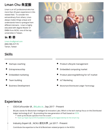 Resume Examples - Lman Chu 朱宜振 Lman is an IoT professional who has more than 20 years experience in this related field. To consider him extraordinary from others, Lm...