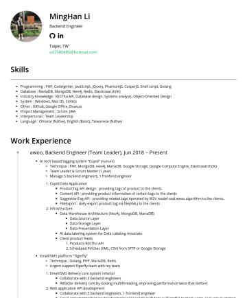 Backend engineer 简历范本 - MingHan Li Backend Engineer Taipei, TW oo@hotmail.com Skills Programming : PHP, CodeIgniter, JavaScript, jQuery, PhantomJS, CasperJS, Shell script,...
