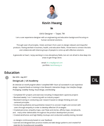 UX/UI Designer Resume Samples - kh.cnwy@gmail.com portfolio: kevinhwang.co Projects Applying user experience design principles, I conducted user research and designed a mobile experience to facilitate expense management on group trips. I used material design to create a messaging mobile app optimized for sharing music I designed the information architecture and created...