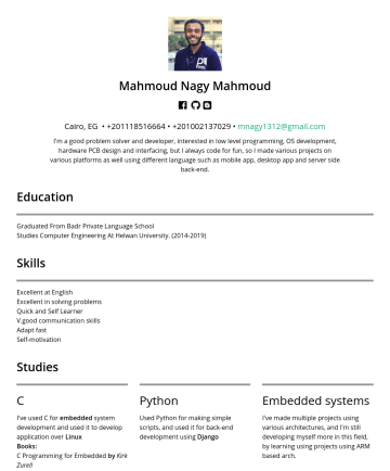 R&D Engineer, OS Developement Engineer, Embedded System Engineer Resume Samples - I'm active person, love to work in team and I enjoy leadership, I'm always interested to learn a lot and new things about technology and computers, and I always find it fun to code. Studies C I've used C for embedded system development and used it to...