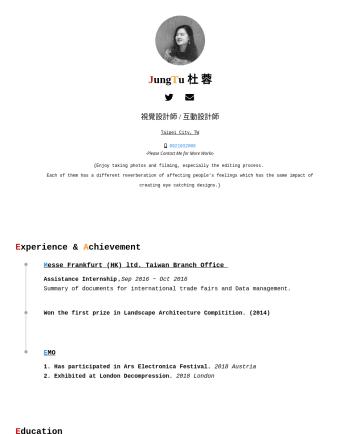 視覺設計師,平面設計師 Resume Examples - J ung T u 杜 蓉 視覺設計師 / 互動設計師 Taipei City,TW Please Contact Me for More Works- {Enjoy taking photos and filming, especially the editing process. Eac...