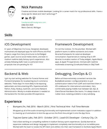 Resume Samples - Hardware Dev teams. I'm always down to rubber duck, isolating problems is very satisfying. Experience Bumpers.fm, FebMarch 2016 | First Technical Hire - Full Time Remote Wrapped up all of the audio-streaming functionality and implemented custom metadata support in addition to cleaning up UI animations to kick the app...