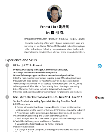 Resume Examples - Ernest Liu / 劉啟民 lthkypooh@gmail.com • Taipei, Taiwan Versatile marketing officer with 10 years experience in sales and marketing on worldwide B2C ...