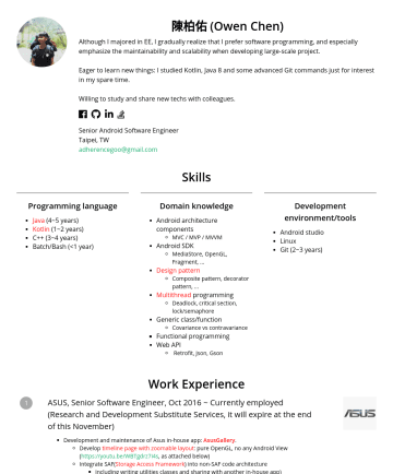 資深軟體工程師 Resume Samples - 陳柏佑 (Owen Chen) Android software engineer with about 3 years of experience maintaining and developing a large-scale android project. Via this proje...