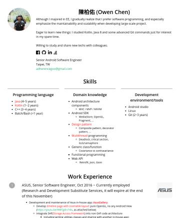 資深軟體工程師 Resume Samples - 陳柏佑 (Owen Chen) Android software engineer with about 3 years of experience maintaining and developing a large-scale android project. Via this proje...