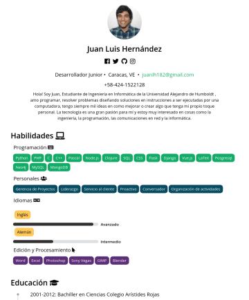 Junior Developer Resume Examples - Juan Luis Hernández Developer • Caracas, VE • juanlh182@gmail.comHi I'm Juan a Information Technology Engineering student from the Alexander Von Hu...