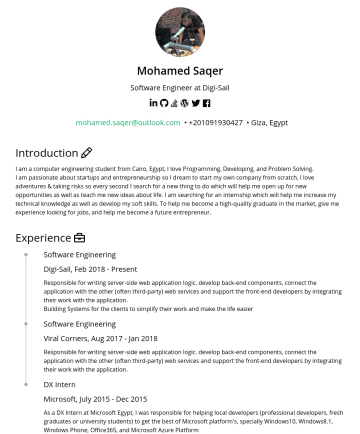 Backend Developer  履歷範本 - Mohamed Saqer Software Engineer at Digi-Sail mohamed.saqer@outlook.com • Giza, Egypt Introduction I am a computer engineering student from Cairo, E...