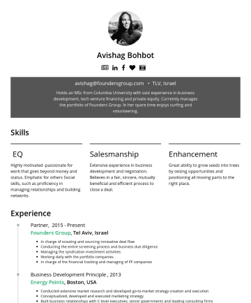 Resume Samples - to several non-profit initiatives. Avishag graduated with honor her B.A in political science from the IDC and holds an M.Sc in Sustainability management from Columbia University. Credo. Do good to others not because of who they are, but because of who you are. Skills EQ Highly motivated...