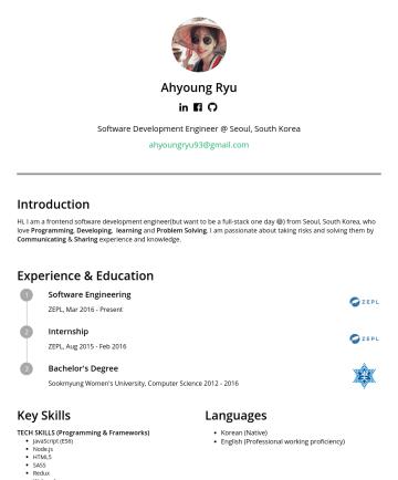 Frontend software development engineer  Resume Examples - Ahyoung Ryu Software Development Engineer @ Seoul, South Korea ahyoungryu93@gmail.com Introduction Hi, I am a frontend software development enginee...