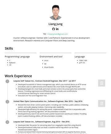 Backend Engineer, Server Engineer, Software Engineer, Data Scientist 履歷範本 - Liang Jung TW • ktapsyman@gmail.com A junior software engineer. Familiar with C and Python3. Experienced in Linux development environment. Research...