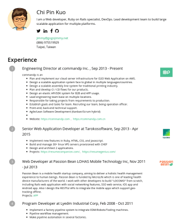 Resume Samples - linux VPS servers provisioned with CHEF Design and architect 2 applications. Projects: https://resumecompanion.com/ 、 https://resumegenius.com/ Web Developer at Passion Bean LOHAS Mobile Technology Inc, NovJul 2013 Passion Bean is a mobile health startup company, aiming to deliver a holistic health management experience to human beings. Passion Bean...