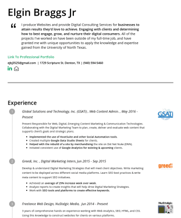 Elgin Braggs Jr's resume - Elgin Braggs Jr I provide Digital Consulting & Branding Services for businesses to attain results they'd love to achieve. Engaging with clients and...
