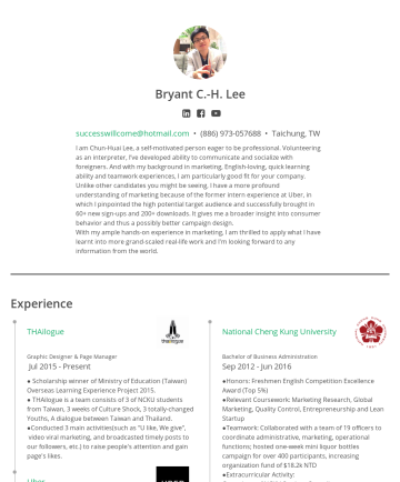 hwai lee's CakeResume - Bryant C.-H. Lee successwillcome@hotmail.com • (886) 973-057688 • Taichung, TW I am Chun-Huai Lee, a self-motivated person eager to be professional...