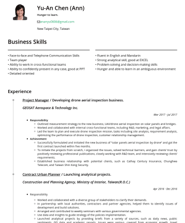 "分析師 Resume Samples - affairs. Led the team to plan and execute drone inspection mission, tasks including site analysis, requirement analysis, optimizing the performance of drone inspection, customer relationship management. Achievement Successfully formulated and initiated the new business of ""solar panels aerial inspection by drone"" and got the first contract launched within five months..."