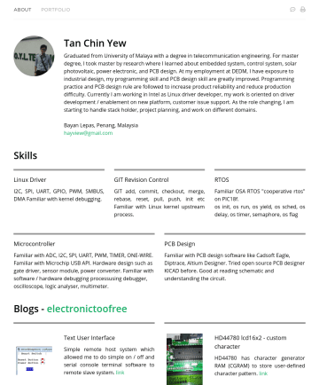 Embedded system Resume Samples - Tan Chin Yew Graduated from University of Malaya with a degree in telecommunication engineering. For master degree, I took master by research where I learned about embedded system, control system, solar photovoltaic, power electronic, and PCB design. At my employment at DEDM, I have exposure to industrial design, my programming...