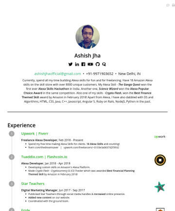 Alexa Developer Resume Samples - dabbled with Web Technologies, Java, C++, Angular 5, Ruby on Rails, NodeJS in the past. Experience Klove Chef by IOK Labs Inc Software Engineering Intern , JunePresent Refining Klove Chef, designed to be the perfect, most intuitive and naturally conversational personal cooking assistant. Codementor | Fiverr | Upwork Freelance Alexa Developer...