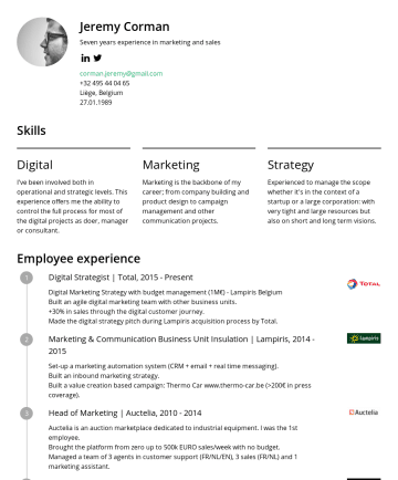 Resume Samples - Marketing | Auctelia,Auctelia is an auction marketplace dedicated to industrial equipment. I was the 1st employee. Brought the platform from zero up to 500k EURO sales/week with no budget. Managed a team of 3 agents in customer support (FR/NL/EN), 3 sales (FR/NL) and 1 marketing assistant...