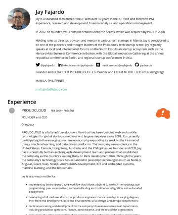 Resume Samples - Philippines. As founder and CEO, Jay has successfully built an evolving agile development team and process that established the company as the country's leading Ruby on Rails development firm. Through the years, the company's technology stack has expanded to Javascript technologies (such as Node.js, Angular, React, Vue...