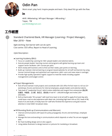 HR + Marketing (Branding) / Project Manager Resume Samples - 續獎Taiwan Corporate Sustainability Awards - 人才發展獎Award of Talent Development 菁業獎Taiwan Banking and Finance Best Practice Awards - (金融研訓院TABF) HR年度GEM貢獻獎 (HR Award of Get Extra Miles) 員工典範行為...