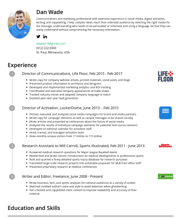 Resume Samples - social, email, website, and trade show assets Built and executed an influencer marketing program with industry leaders Created marketing material and best practices for new sales partners Director of Activation, LockerDome, JuneFeb 2015 Pitched, executed, and analyzed social media campaigns for over 300 brand and media partners Served as company...