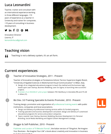 Innovation Management Resume Samples - Luca Leonardini Teacher, trainer and consultant with an international experience working in three different languages. +10 years of experience as a...