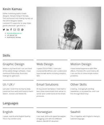 Kevin Kamau's CakeResume - Kevin Kamau Father,husband,graphic & web designer. Kenyan living in Norway. Tech enthusiast and making my way up the UX/UI designer ladder. Liverpo...