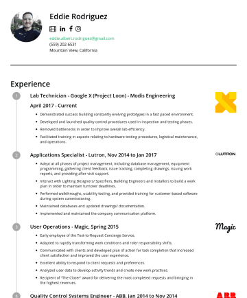 Resume Samples - Eddie Rodriguez eddie.albert.rodriguez@gmail.comMountain View, California Experience Lab Technician - Google X (Project Loon) - Modis Engineering A...