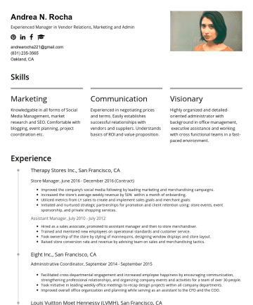 Resume Samples - Andrea N. Rocha Experienced Manager in Vendor Relations, Marketing and Admin andrearocha221@gmail.comOakland, CA Skills Marketing Knowledgable in all forms of Social Media Management, market research and SEO. Comfortable with blogging, event planning, project coordination etc. Communication Experienced in negotiating prices and terms. Easily establishes successful relationships with vendors...