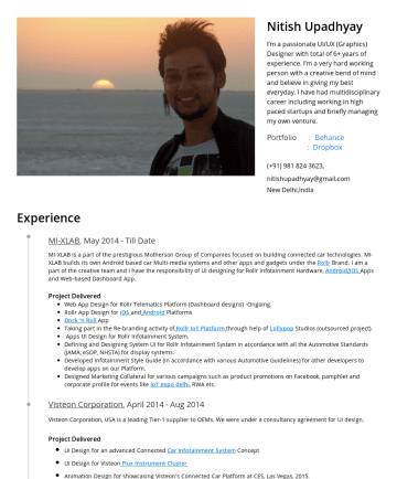 Resume Samples - is a part of the prestigious Motherson Group of Companies focused on building connected car technologies. MI-XLAB builds its own Android based car Multi-media systems and other apps and gadgets under the Rollr Brand. I am a part of the creative team and I have the responsibility of...