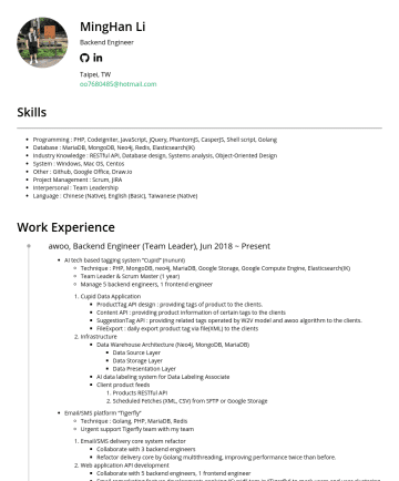 Backend engineer 履歷範本 - MingHan Li Backend Engineer Taipei, TW oo@hotmail.com Skills Programming : PHP, CodeIgniter, JavaScript, jQuery, PhantomJS, CasperJS, Shell script,...