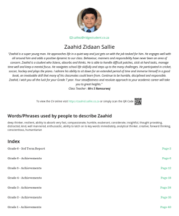"Zaahid Sallie's CakeResume - salliez@ridgestudent.co.za Zaahid Zidaan Sallie ""Zaahid is a super young man. He approaches life in a quiet way and just gets on with the job taske..."