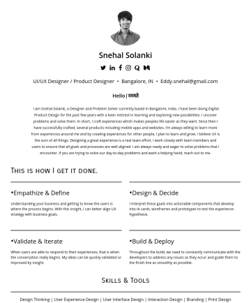 UI/UX Designer / Product Designer Resume Examples - Snehal Solanki  Digital Product Designer • Bangalore, IN • Eddy.snehal@gmail.com Hello | नमस्ते I am Snehal Solanki, a Designer and Problem Solver...
