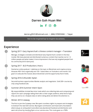 Resume Samples - Darren Goh Huan Wei darren.g9531@hotmail.com • Taipei Not to be inspired but to inspire via actions. Experience SpringGary Vaynerchuk's chinese con...