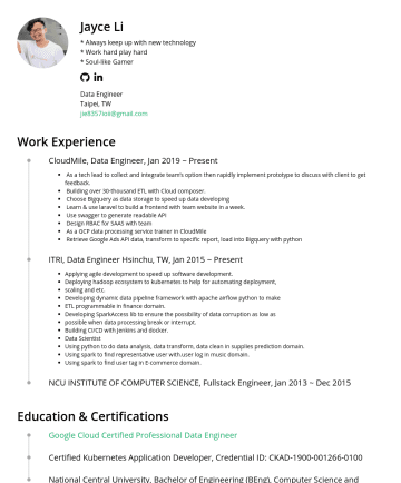 "Data Engineer Resume Samples - Jayce Li Data Engineer Taipei,TW jie8357ioii@gmail.com ""A Professional Data Engineer enables data-driven decision making by collecting, transformin..."