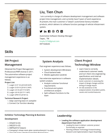 軟體開發經理 Resume Samples - the company's own backend server service. 3. Lead the team to study deep learning and AI-related technologies through data collection and training, using remote control cars to demonstrate automatic driving. Acer Incorporated,AugustMay 2014 Senior Engineer. Writing program architecture and implementation(Windows Base)。 1. Smart Timer: Through the...