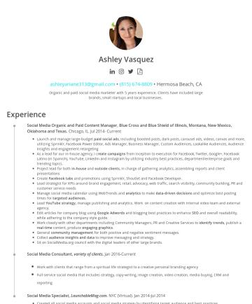 Ashley Ariáne Vasquez's CakeResume - Ashley Vasquez ashleyariane313@gmail.com • (815) 674-8809 • Hermosa Beach, CA Organic and paid social media marketer with 5 years experience. Clien...