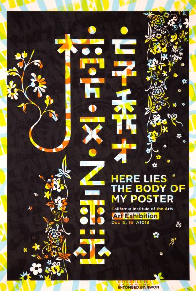 CalArts poster: Here Lies the Body of My Poster by Jiwon Lee