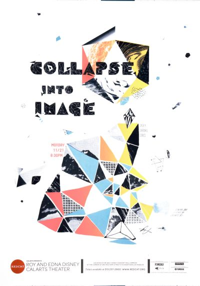 CalArts poster: REDCAT: Collapse Into Image by Andelee Lin Nathalie Sehee Kim