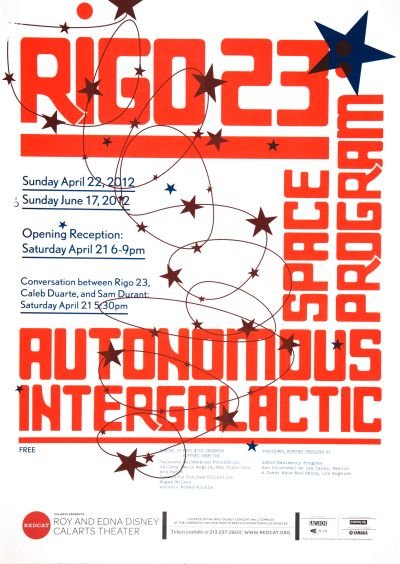 CalArts poster: REDCAT: Rigo23 Space Program Autonomous Intergalactic by Armando Mtz-Celis Edvin Lynch