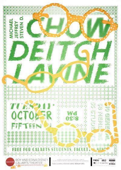 CalArts poster: REDCAT: Chow Deitch Lavine by Jacob Halpern Sarah Shoemake