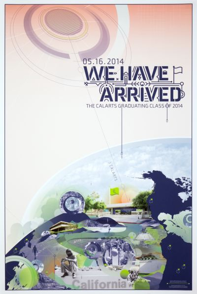 "CalArts poster: The CalArts Graduating Class of 2014: ""We Have Arrived"" by Brooke Irish Kaoru Matsushita"