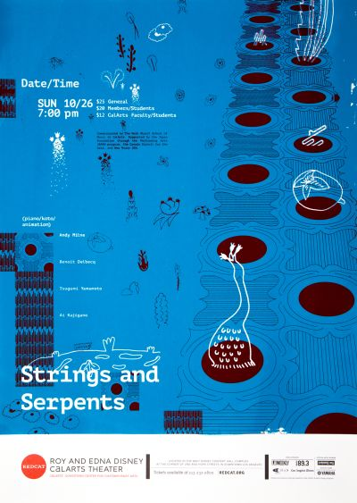 CalArts poster: REDCAT: Strings & Serpents by Jack Mulholland Karen Hong