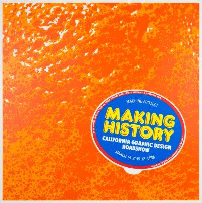 CalArts poster: Making History: California Graphic Design Roadshow by Tom Kracauer